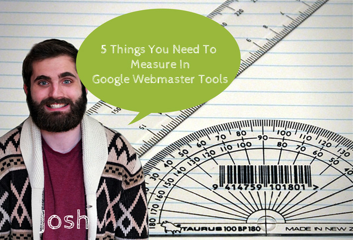 5 Things You NEED To Measure In Google Webmaster Tools