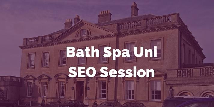 Bath Spa Uni SEO Session