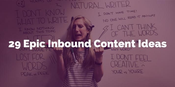 29_Epic_Inbound_Content_Marketing_Ideas.jpg