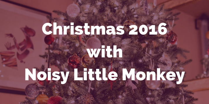 Christmas 2016 with Noisy Little Monkey