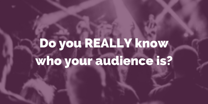 do you really know who your audience is