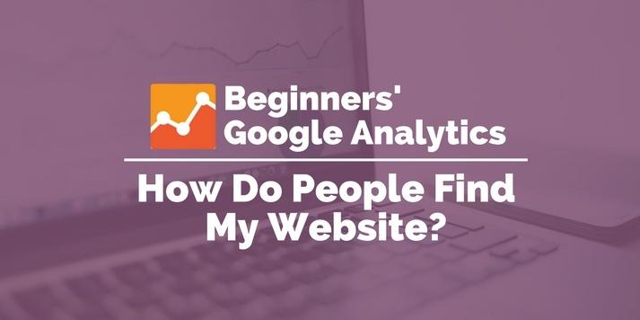 how do people find my website google analytics
