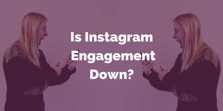 instagram engagement down