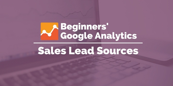 sales lead sources google analytics