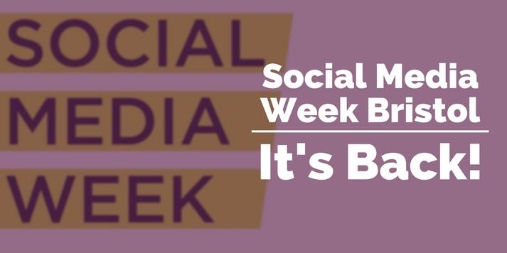 Social Media Week Bristol: It's Back!