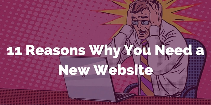 11 reasons why you need a new wbesite