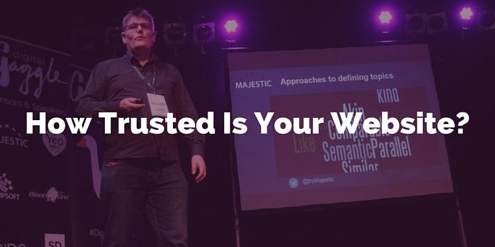 Dixon Jones talk - how trusted is your website