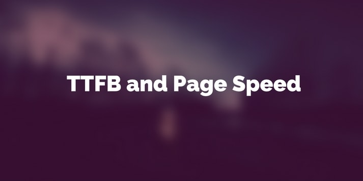TTFB and Page Speed Featured Image