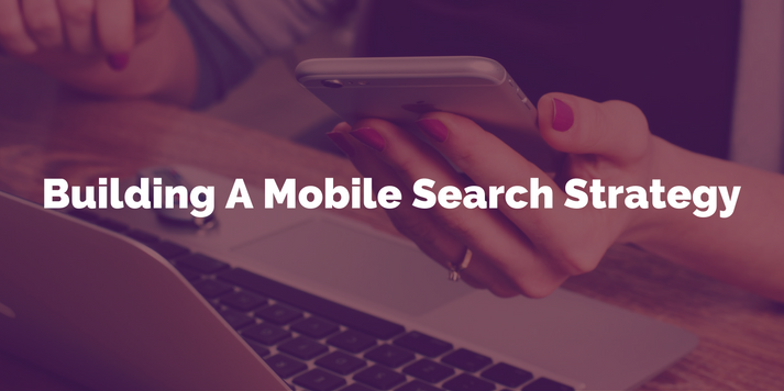 Building A Mobile Search Strategy