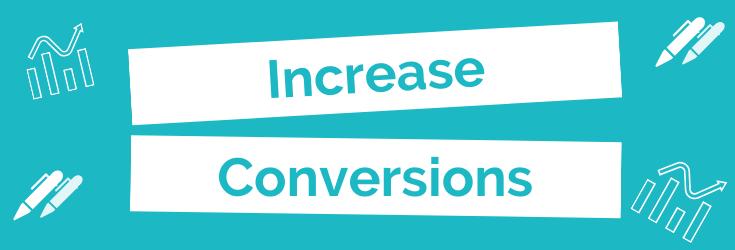 Increase Conversions