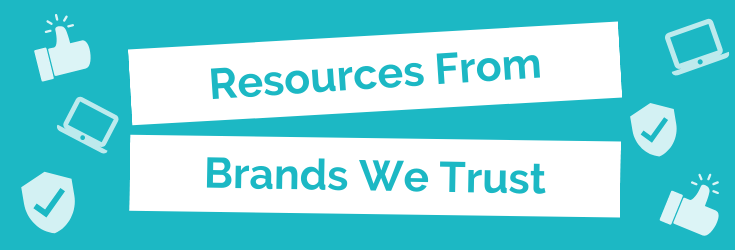 Resources From Brands We Trust