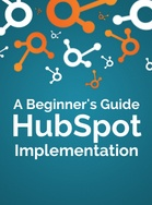A Beginner's Guide to HubSpot Implementation ebook