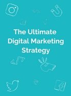 The Ultimate Digital Marketing Strategy