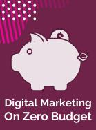 Digital marketing on zero budget