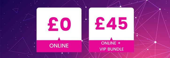 Online = £0, Online + VIP Bundle = £45