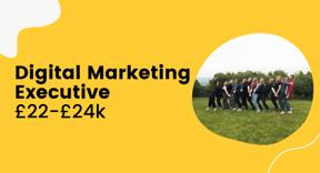 Digital Marketing Executive Job £22 - £24k