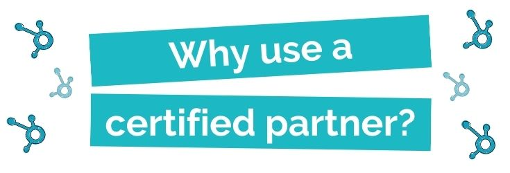 Why use a certified HubSpot partner?
