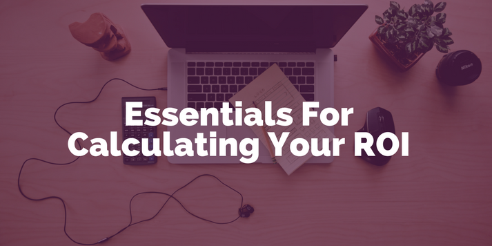 How To Calculate ROI: Essentials For Marketing Professionals