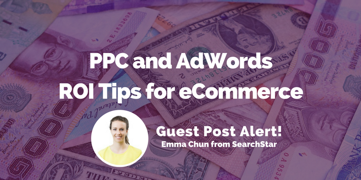 PPC and Adwords ROI tips for eCommerce with Emma Chun