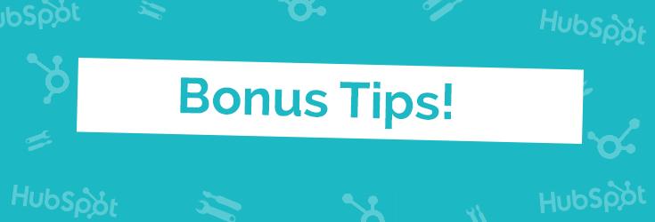 Bonus Tips!