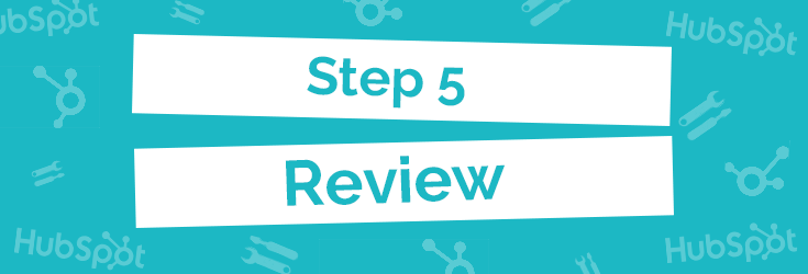 Step 5: Review
