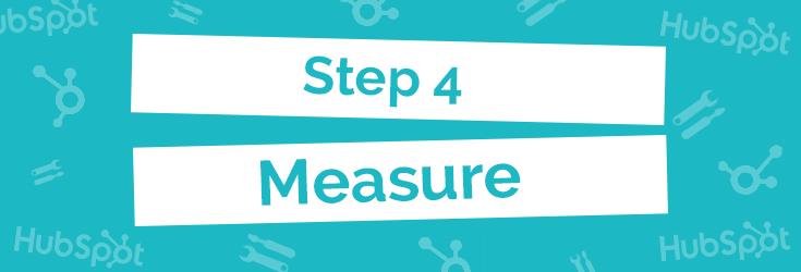 Step 4: Measure