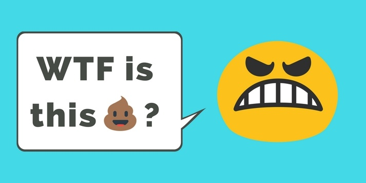 """Angry emoji face saying in a speech bubble """"WTF is this shit?!"""""""