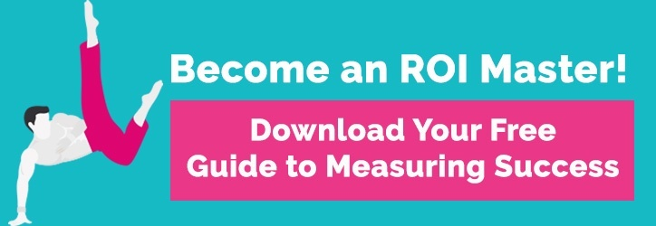 Become an ROI Master - Download Your Free Guide To Measuring Success