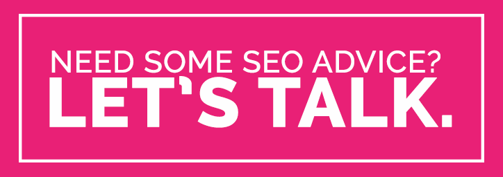 Need some SEO advice? Let's talk.