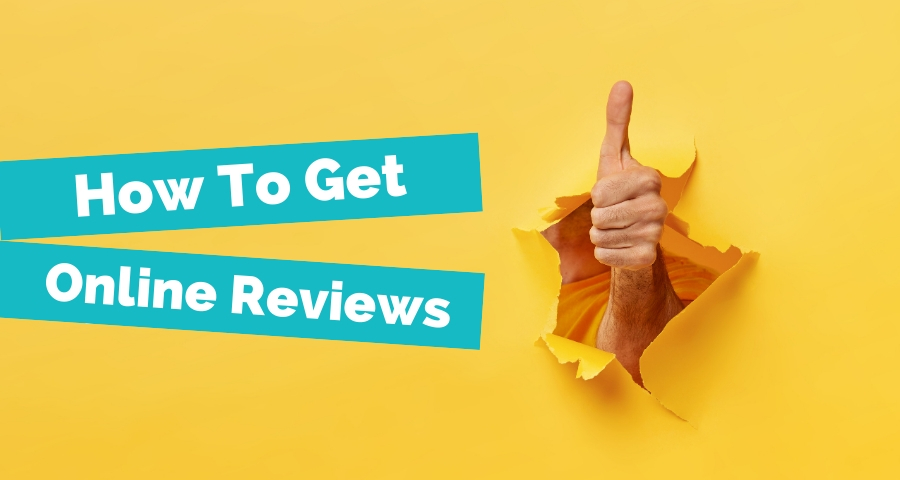 9 Ways To Get Online Reviews For Your Business