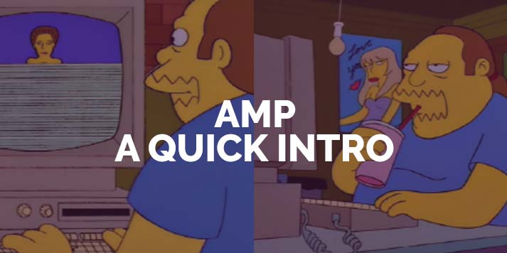 Accelerated Mobile Pages (AMP) - A Quick Intro