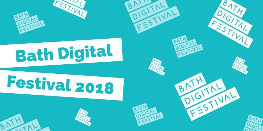 Join Us At Bath Digital Festival 2018