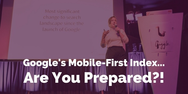 Google's Mobile-First Index: Are You Prepared?!
