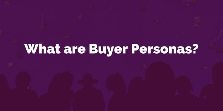 What Are Buyer Personas? And Do I Really Need Them? Featured Image