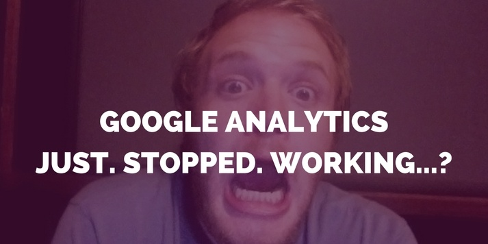 Google Analytics Just Stopped Working!? Featured Image