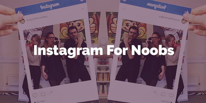 Instagram for Noobs Featured Image