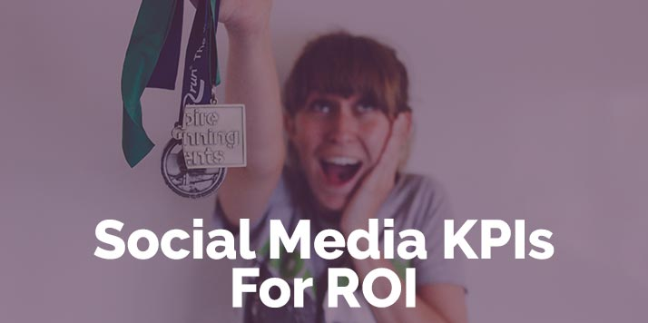 Social Media KPIs for ROI: What Does It All Mean?!