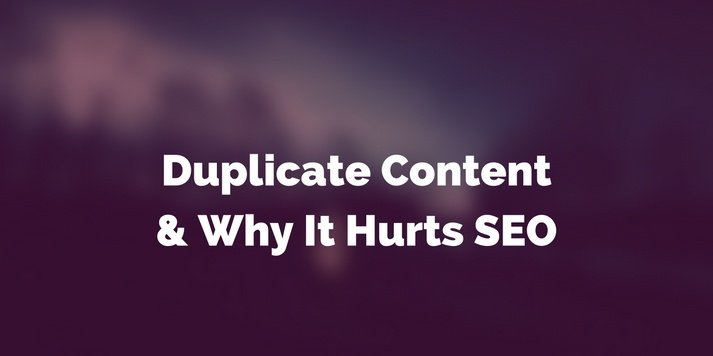 Duplicate Content & Why It Hurts SEO