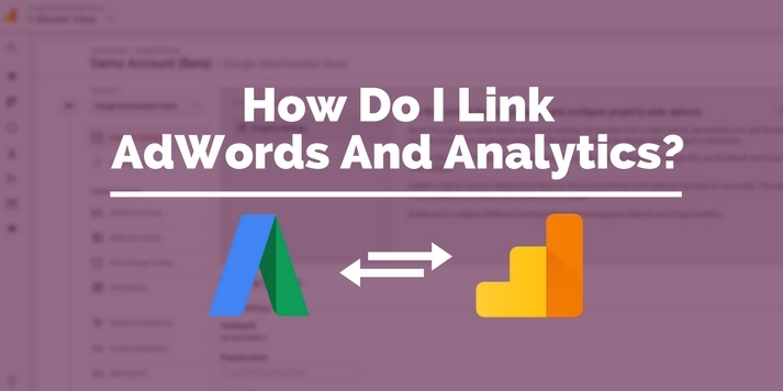 Beginners' Google Analytics - How do I link AdWords and Analytics?