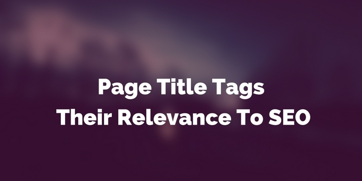 Page Title Tags - Their Relevance To SEO
