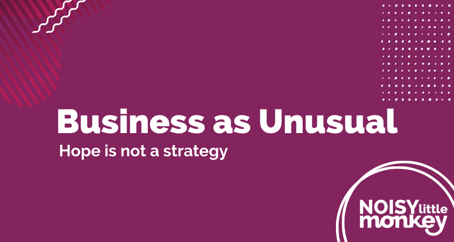 Business as Unusual webinar - CRO... Hope Is Not A Strategy
