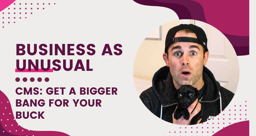 Business as Unusual webinar - Get A Bigger Bang For Your Buck