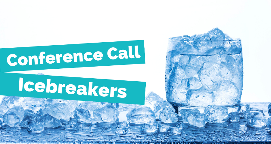 Conference Call Icebreakers