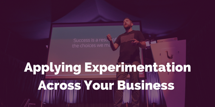 Applying Experimentation Across Your Business