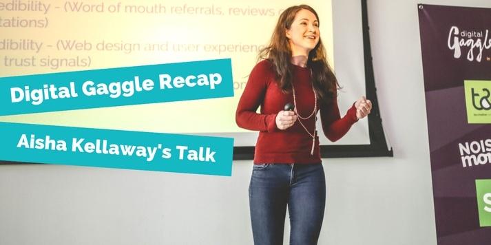Digital Gaggle Recap - Aisha Kellaway's Talk