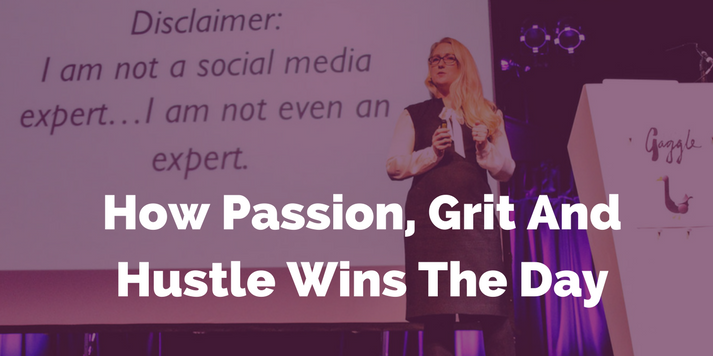 How Passion, Grit and Hustle Wins The Day