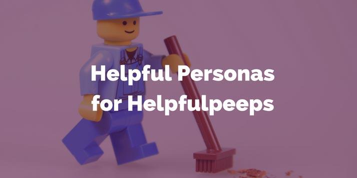 Helpful Personas for Helpfulpeeps Featured Image