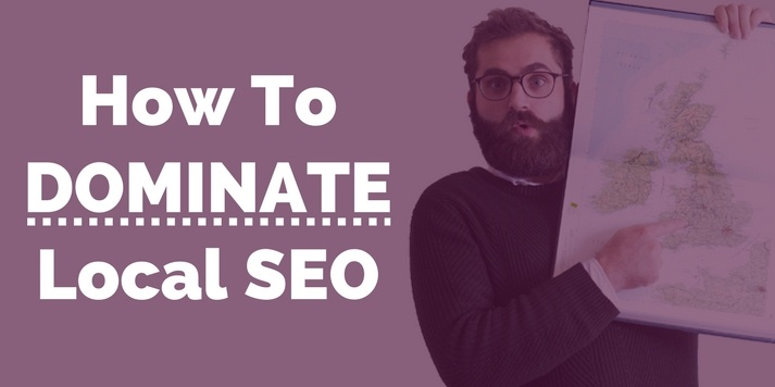 How To Dominate Local SEO