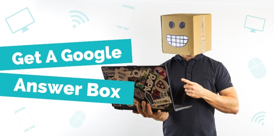 How To Get A Google Answer Box In 5 Simple Steps