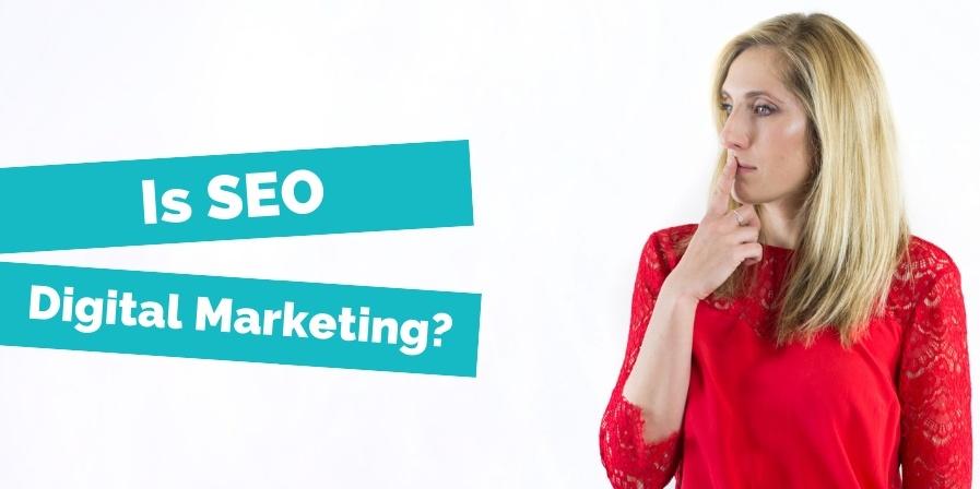 Is SEO digital marketing?